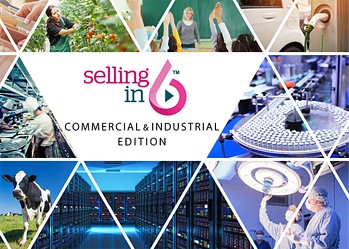 Selling in 6: Commercial & Industrial Edition