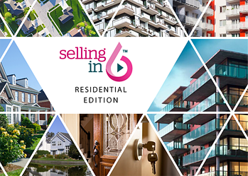 Selling in 6: Residential Edition